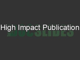 High Impact Publication PowerPoint PPT Presentation
