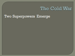 The Cold War Two Superpowers Emerge