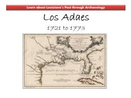 Los  Adaes 1721  to  1773 PowerPoint PPT Presentation