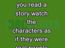 Character Traits When you read a story watch the characters as if they were real people.