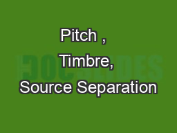 Pitch ,  Timbre, Source Separation