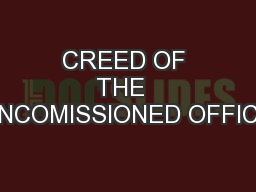 CREED OF THE  NONCOMISSIONED OFFICER PowerPoint PPT Presentation