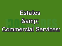 Estates & Commercial Services: