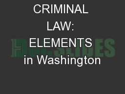 CRIMINAL LAW: ELEMENTS in Washington