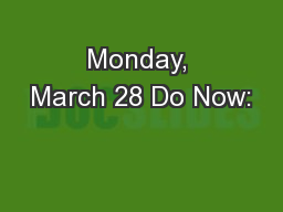Monday, March 28 Do Now: