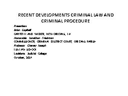 RECENT DEVELOPMENTS CRIMINAL LAW AND