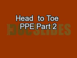 Head  to Toe PPE Part 2