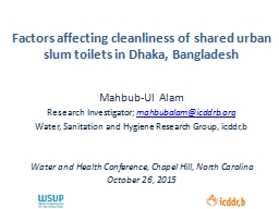 Factors affecting cleanliness of shared urban slum toilets in Dhaka, Bangladesh