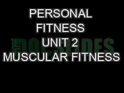 PERSONAL FITNESS UNIT 2 MUSCULAR FITNESS