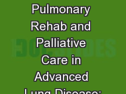 The Continuum of Pulmonary Rehab and Palliative Care in Advanced Lung Disease: