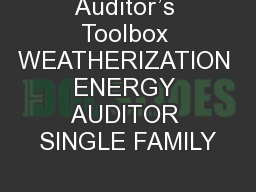 Auditor's Toolbox WEATHERIZATION ENERGY AUDITOR SINGLE FAMILY PowerPoint PPT Presentation