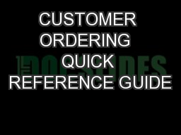 CUSTOMER ORDERING  QUICK REFERENCE GUIDE