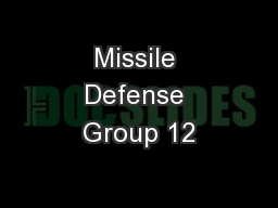 Missile Defense Group 12 PowerPoint PPT Presentation