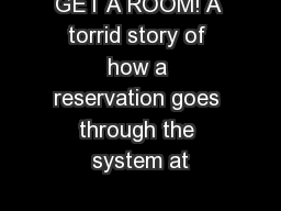 GET A ROOM! A torrid story of how a reservation goes through the system at