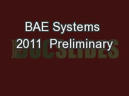 BAE Systems 2011  Preliminary PowerPoint PPT Presentation