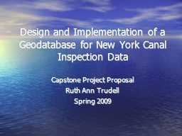 Design and Implementation of a Geodatabase for New York Canal Inspection Data