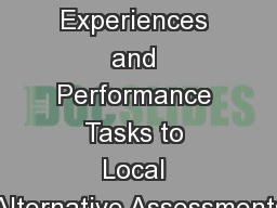 Journey from Learning Experiences and Performance Tasks to Local Alternative Assessments