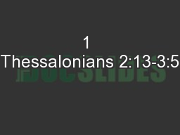 1 Thessalonians 2:13-3:5 PowerPoint PPT Presentation