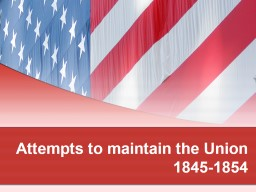 Attempts to maintain the Union