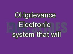 OHgrievance Electronic  system that will