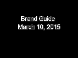 Brand Guide March 10, 2015