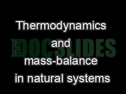 Thermodynamics and mass-balance in natural systems