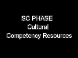 SC PHASE  Cultural Competency Resources