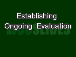 Establishing Ongoing  Evaluation