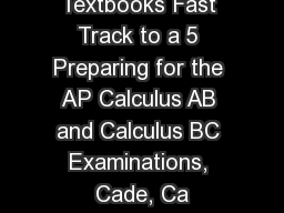 Textbooks Fast Track to a 5 Preparing for the AP Calculus AB and Calculus BC Examinations, Cade, Ca