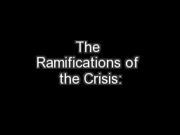 The Ramifications of the Crisis: