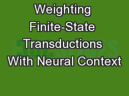 Weighting Finite-State Transductions With Neural Context