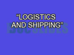 �LOGISTICS AND SHIPPING�