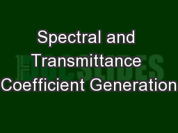 Spectral and Transmittance Coefficient Generation