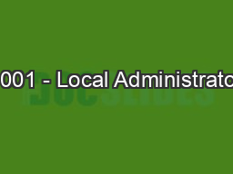 1001 - Local Administrator PowerPoint PPT Presentation