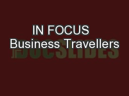 IN FOCUS  Business Travellers