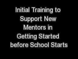 Initial Training to Support New Mentors in Getting Started before School Starts