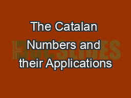 The Catalan Numbers and their Applications PowerPoint PPT Presentation