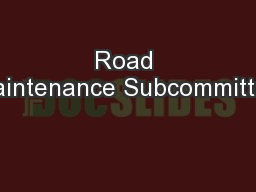 Road Maintenance Subcommittee