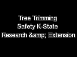 Tree Trimming Safety K-State Research & Extension