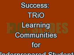 Scaffolds to Success:  TRiO Learning Communities for Underprepared Students