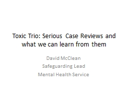 Toxic Trio: Serious Case Reviews and what we can learn from them
