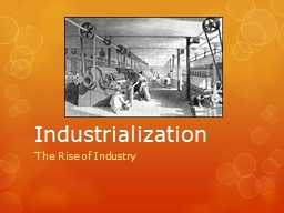 Industrialization The Rise of Industry