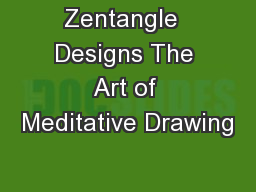 Zentangle  Designs The Art of Meditative Drawing