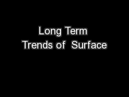 Long Term Trends of  Surface