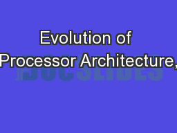 Evolution of Processor Architecture,