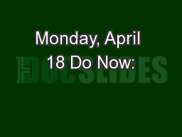 Monday, April 18 Do Now: