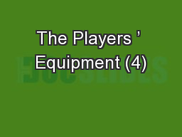 The Players ' Equipment (4) PowerPoint PPT Presentation