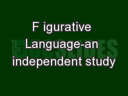 F igurative Language-an independent study PowerPoint PPT Presentation