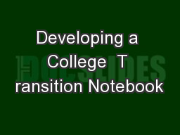 Developing a College  T ransition Notebook