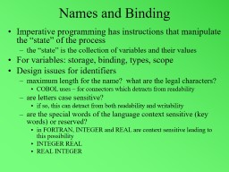 Names and Binding Imperative programming has instructions that manipulate